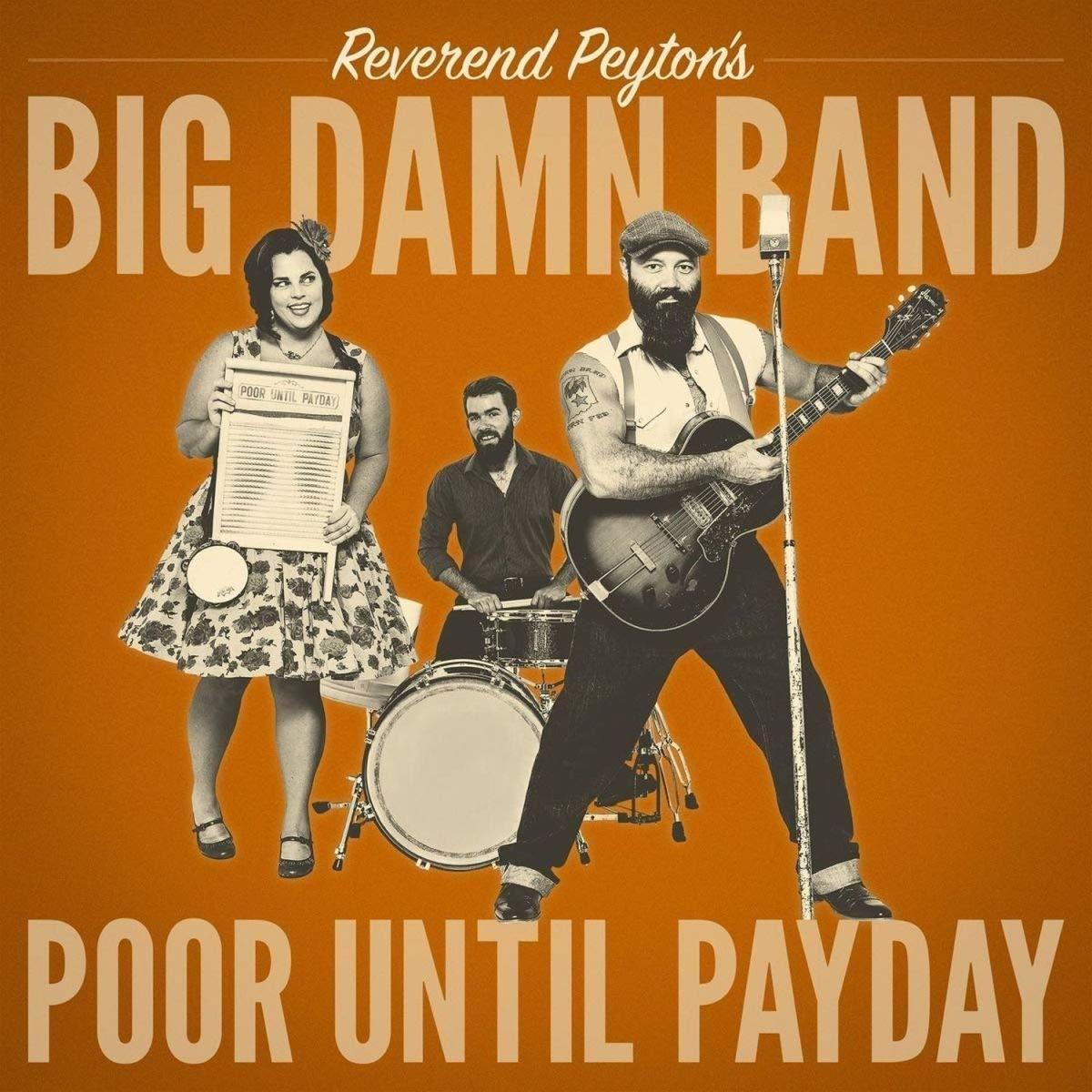 """Résultat de recherche d'images pour """"REVEREND PEYTON'S BIG DAMN BAND POOR UNTIL PAYDAY CD"""""""