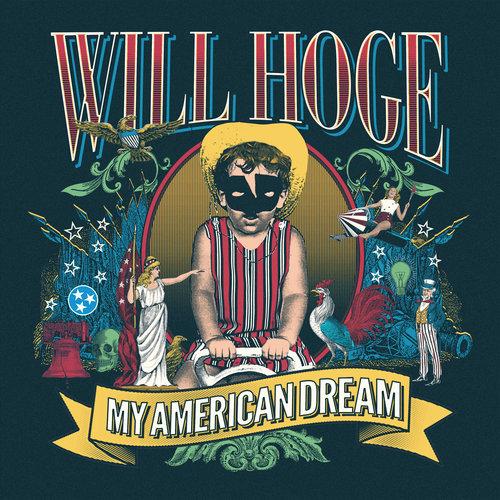 WILL HOGE - My American Dream