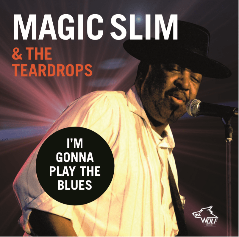 MAGIC SLIM & The TEARDROPS - I'm Gonna Play The Blues