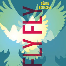 Céline Bonacina – Fly Fly