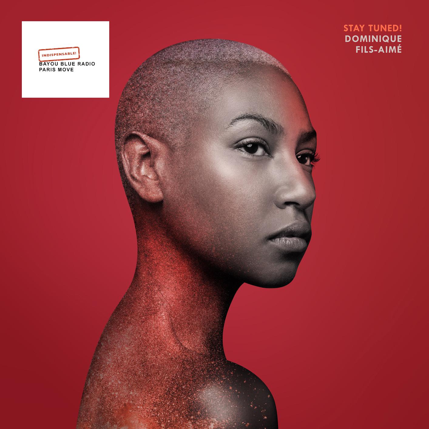 Dominique Fils-Aimé – Stay Tuned