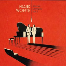 FRANK WOESTE - Libretto Dialogues Vol. 2