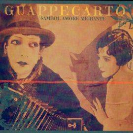 GUAPPECARTO - Sambol Amore Migrante