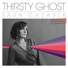 Sara Gazarek – Thirsty Ghost