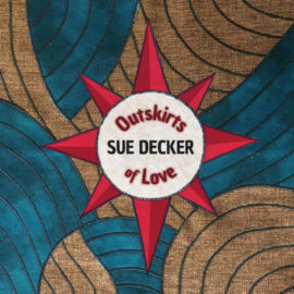 Sue DECKER - Outskirts Of Love