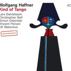 Wolfgang Haffner – Kind Of Tango
