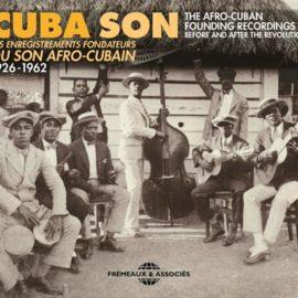 CUBA SON - Les enregistrements fondateurs du son Afro-Cubain 1926 -1962