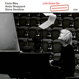 Carla Bley, Andy Sheppard & Steve Swallow - Life goes on