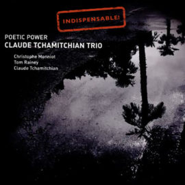 Claude Tchamitchian – Poetic Power