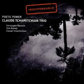 Claude Tchamitchian – Poetic Power