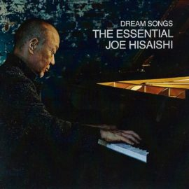 JOE HISAISHI - Dream Songs : The Essential Joe Hisaishi