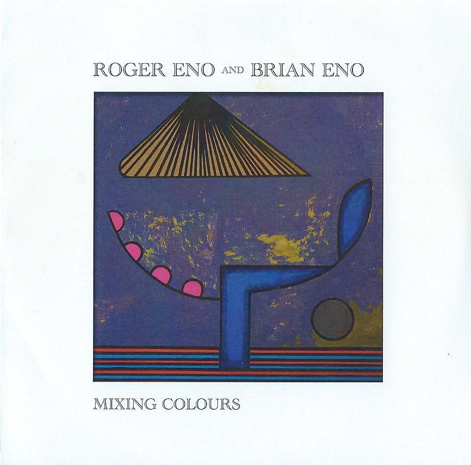 ROGER ENO and BRIAN ENO - Mixing Colours