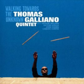 Thomas Galliano Quintet - Walking Towards the Unknown