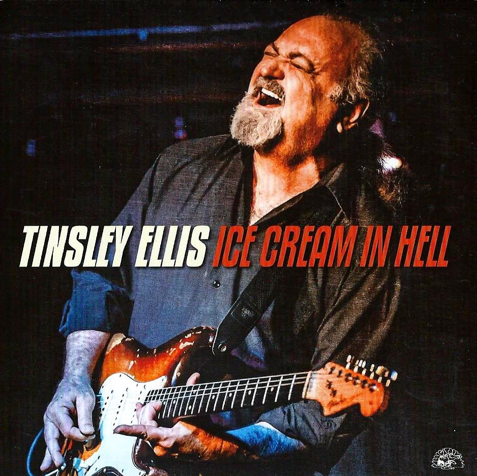 TINSLEY ELLIS - Ice Cream In Hell