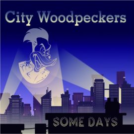 CITY WOODPECKERS - Some Days