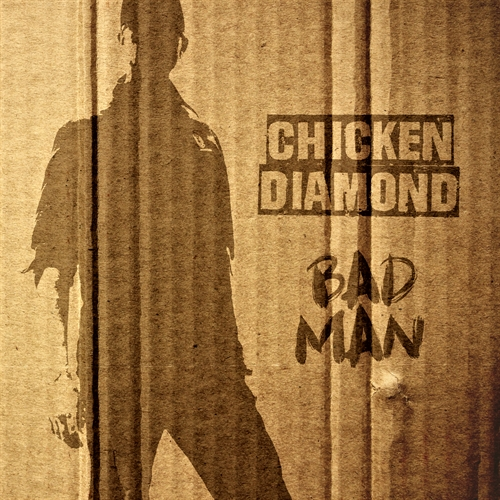 CHICKEN DIAMOND - Bad Man