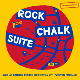Jazz at Lincoln Center Orchestra with Wynton Marsalis – Rock Chalk Suite