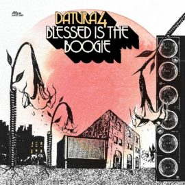 DATURA4 - Blessed Is The Boogie