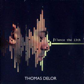 THOMAS DELOR - Silence The 13th