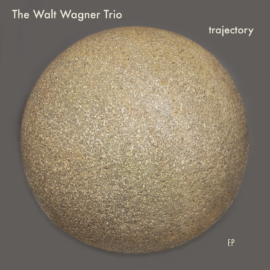 The Walt Wagner Trio - Trajectory