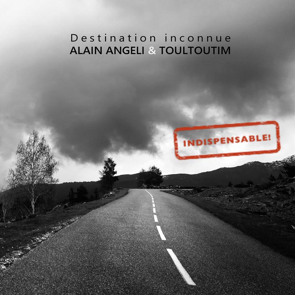 Alain Angeli et Toultoutim – Destination Inconnue