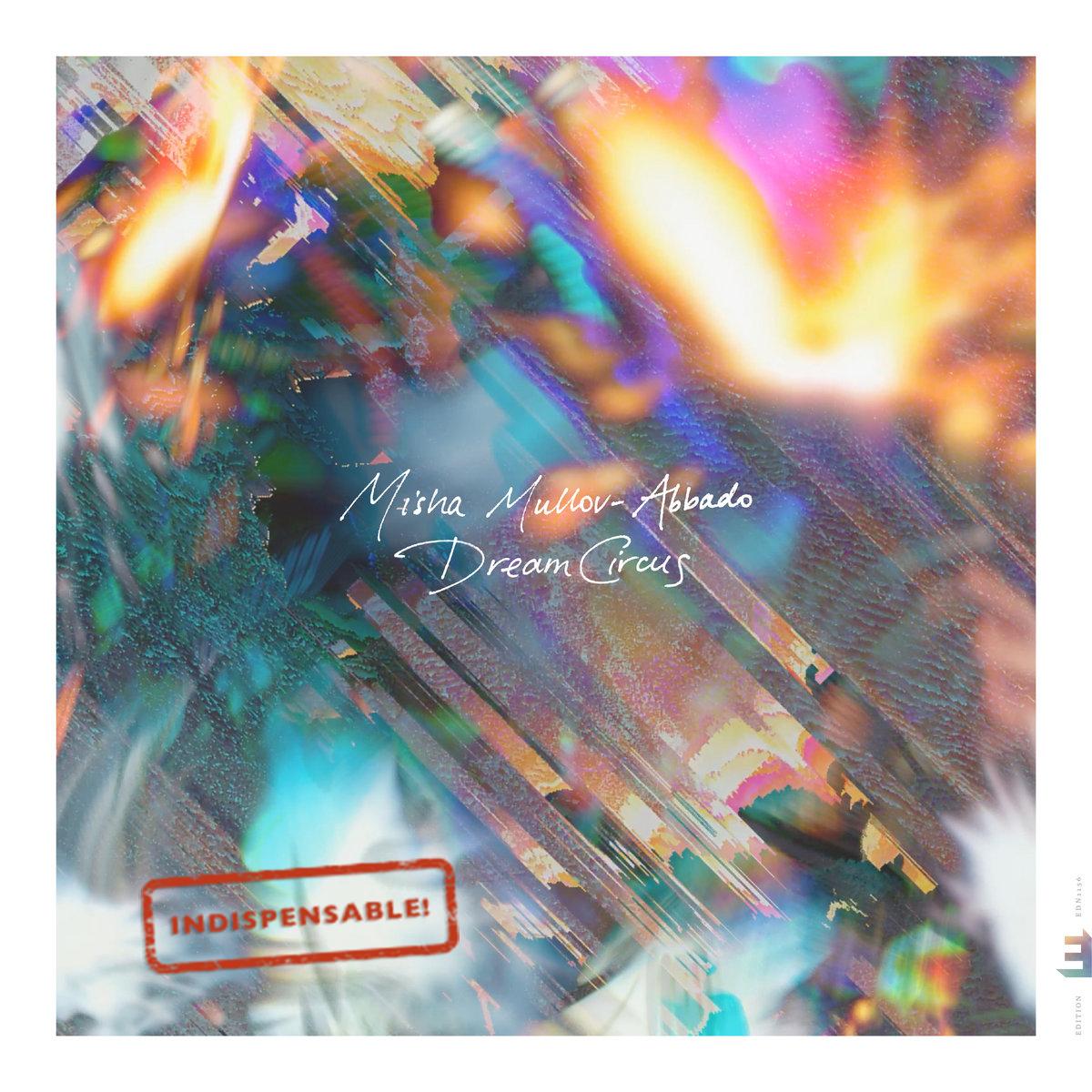 Misha Mullov-Abbado - Dream Circus
