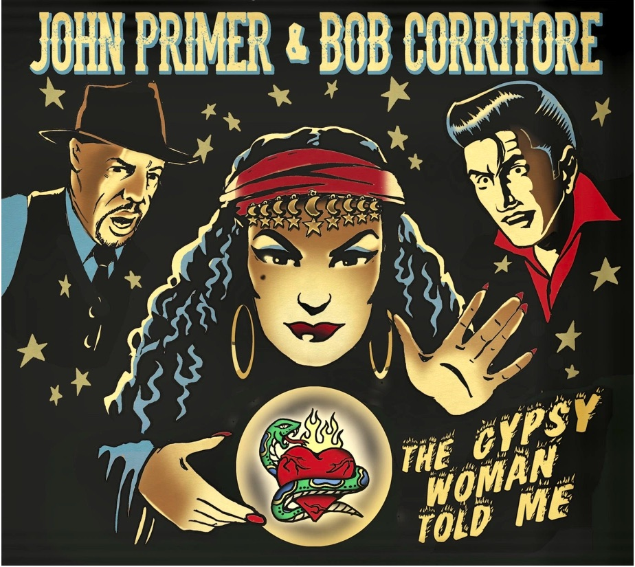 JOHN PRIMER & BOB CORRITORE - The Gipsy Woman Told Me