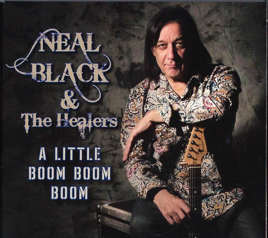 NEAL BLACK & THE HEALERS - A Little Boom Boom Boom
