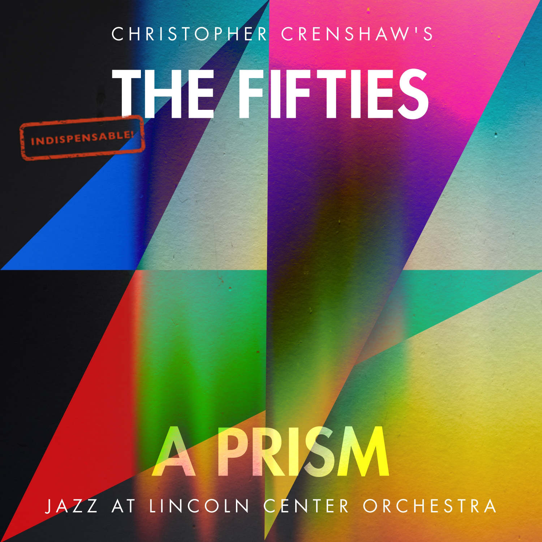 Christopher Creenshaws - The Fifties: A prism