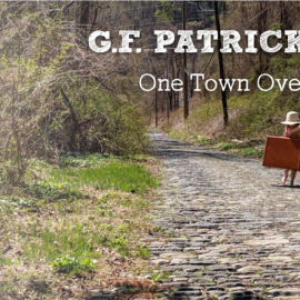 G.F. PATRICK - One Town Over