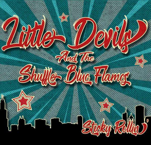 LITTLE DEVILS & THE SHUFFLE BLUE FLAMES - Sticky Rollin'