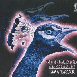 PIERPAOLO RANIERI - I Am a Peacock