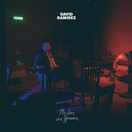 DAVID RAMIREZ - My Love Is A Hurricane