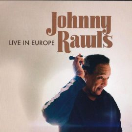 JOHNNY RAWLS - Live In Europe