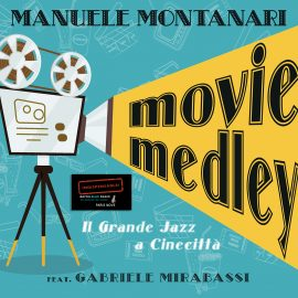 Manuele Montari – Il Grande Jazz a Cinecitta