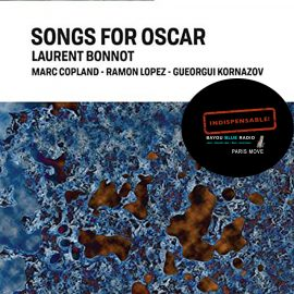 Laurent Bonnot - Songs For Oscar