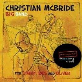Christian McBride Big Band – For Jimmy, Wes and Oliver