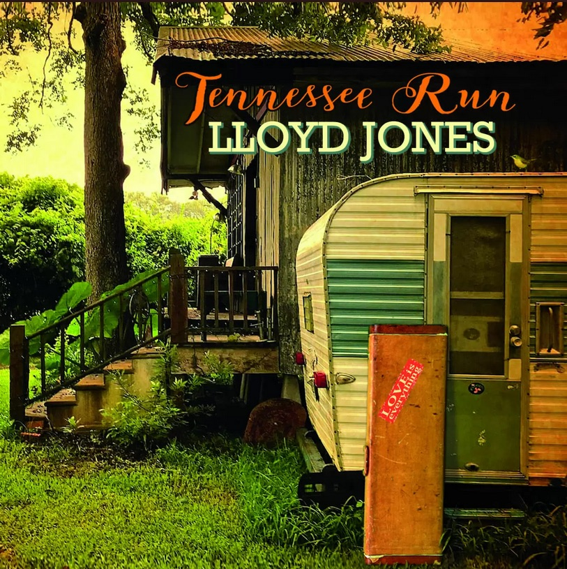 LLOYD JONES - Tennessee Run