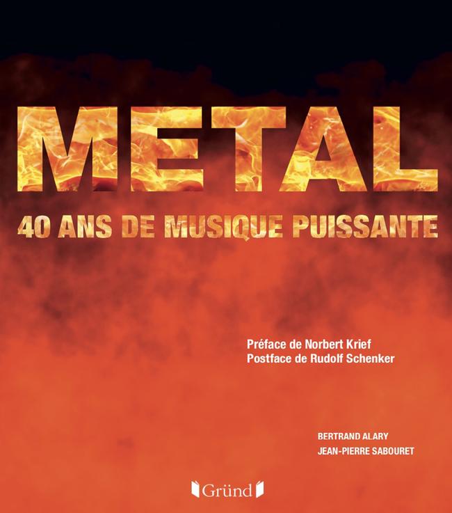 METAL- 40 ans de musique puissante, par Bertrand Halary
