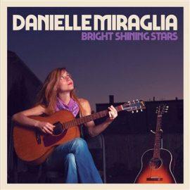 DANIELLE MIRAGLIA - Bright Shining Stars