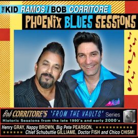 KID RAMOS & BOB CORRITORE - Phoenix Blues Sessions