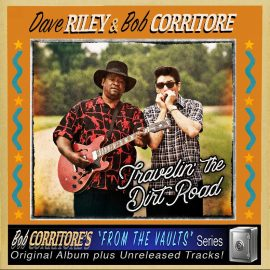 DAVE RILEY & BOB CORRITORE - Travelin' The Dirt Road
