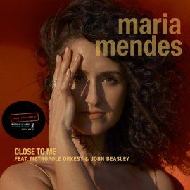 Maria Mendes – Close To Me