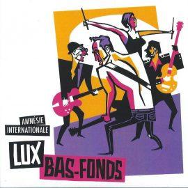 LUX BAS-FONDS - Amnésie Internationale