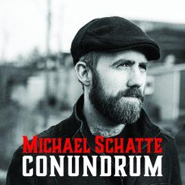 MICHAEL SCHATTE - Conundrum