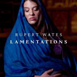 RUPERT WATES - Lamentations