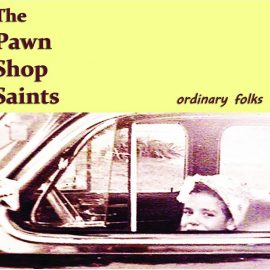 THE PAWN SHOP SAINTS - Ordinary Folks