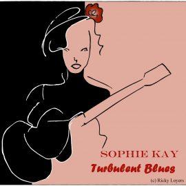 SOPHIE KAY - Turbulent Blues