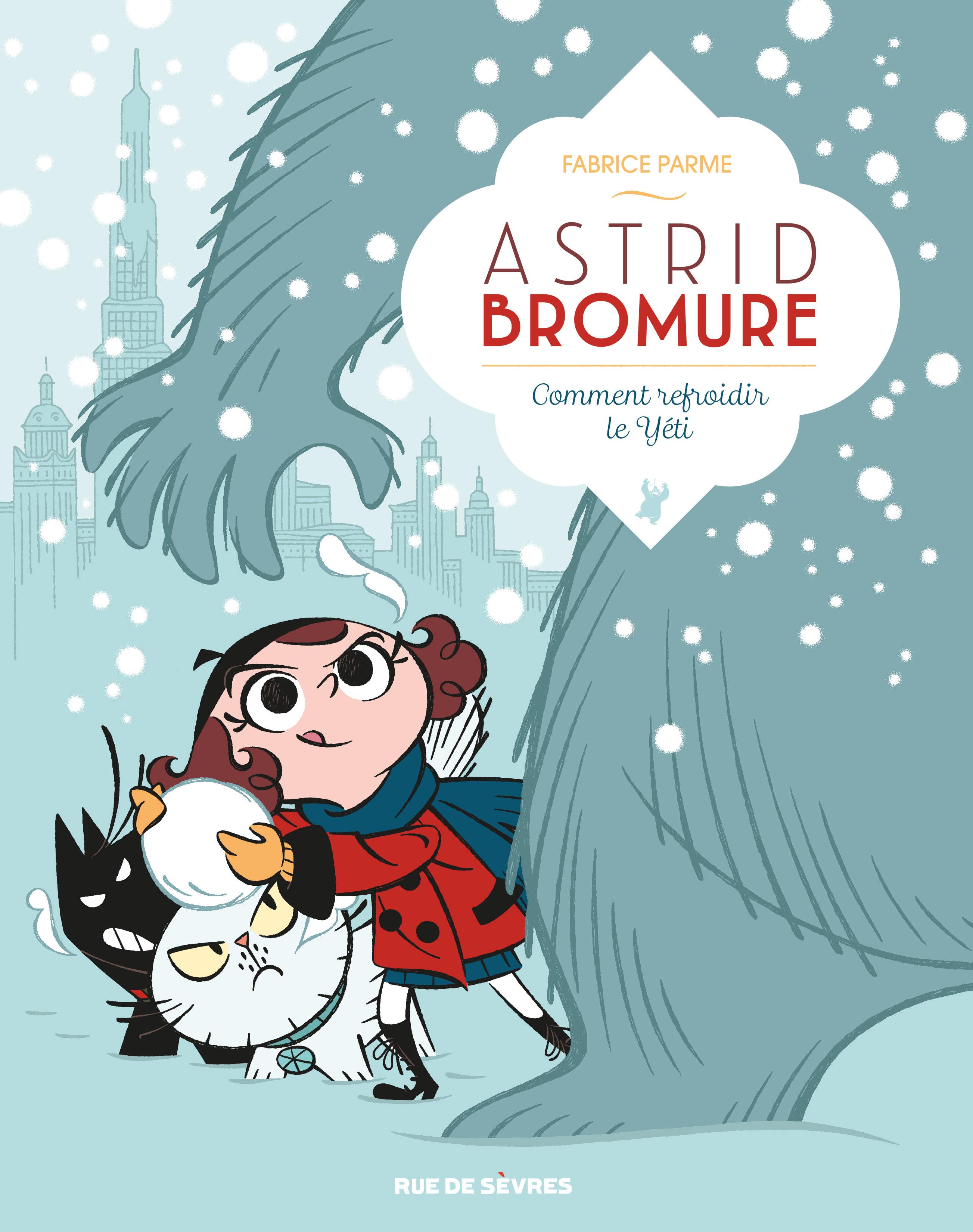 ASTRID BROMURE, TOME 5: COMMEASTRID BROMURE, TOME 5: COMMENT REFROIDIR LE YETINT REFROIDIR LE YETI