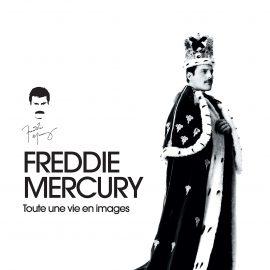 FREDDIE MERCURY, TOUTE UNE VIE EN IMAGES
